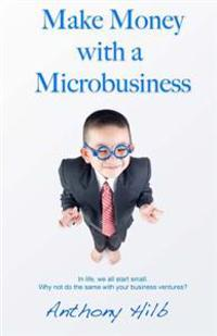 Make Money with a Microbusiness