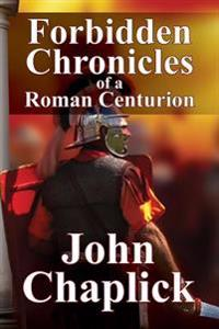 Forbidden Chronicles of a Roman Centurion