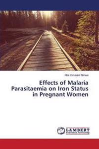 Effects of Malaria Parasitaemia on Iron Status in Pregnant Women