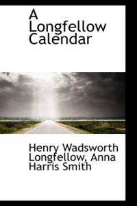 A Longfellow Calendar