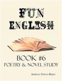 Fun English Book 6: Poetry & Novel Study