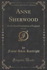 Anne Sherwood, Vol. 2 of 3