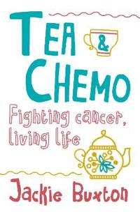 Tea & Chemo: Fighting Cancer, Living Life