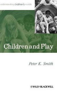 Children and Play: Understanding Children's Worlds