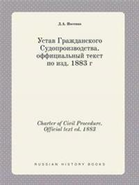 Charter of Civil Procedure. Official Text Ed. 1883
