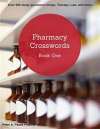 Pharmacy Crosswords: Over 500 Study Questions Designed Just for Pharmacy Students!
