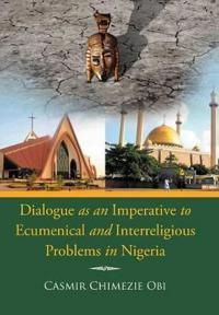 Dialogue As an Imperative to Ecumenical and Interreligious Problems in Nigeria