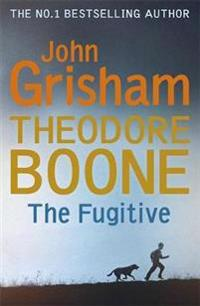Theodore Boone: The Fugitive