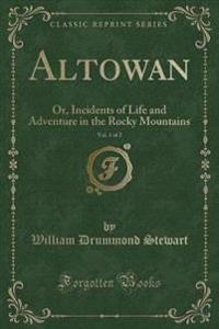 Altowan, Vol. 1 of 2