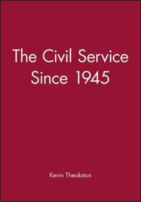 The Civil Service Since 1945