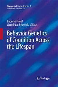 Behavior Genetics of Cognition Across the Lifespan