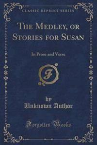 The Medley, or Stories for Susan