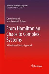 From Hamiltonian Chaos to Complex Systems
