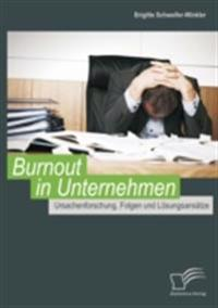 Burnout in Unternehmen: Ursachenforschung, Folgen und Losungsansatze
