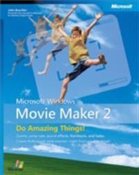 Microsoft(R) Windows(R) Movie Maker 2: Do Amazing Things