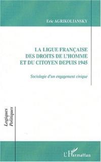LA LIGUE FRANCAISE DES DROITS DE L'HOMME ET DU CITOYEN DEPUI