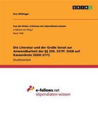 Die Literatur Und Der Groe Senat Zur Anwendbarkeit Der 299, 331ff. Stgb Auf Kassenarzte (Gsst 2/11)