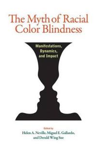 The Myth Of Racial Color Blindness Helen A Edt