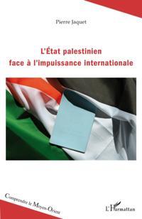 L'Etat palestinien face a l'impuissance internationale