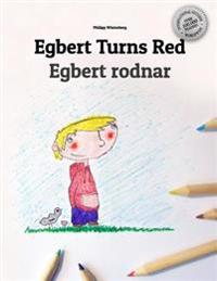 Egbert Turns Red/Egbert Rodnar: Children's Picture Book/Coloring Book English-Swedish (Bilingual Edition/Dual Language)