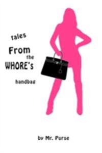 Tales from the Whore's Handbag