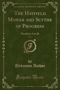 The Hayfield Mower and Scythe of Progress, Vol. 1