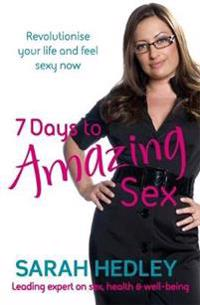 7 Days to Amazing Sex