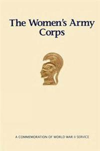The Women's Army Corps: A Commemoration of World War II Service