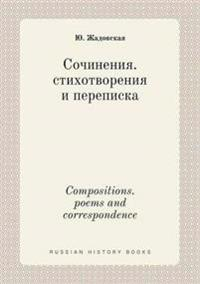 Compositions. Poems and Correspondence