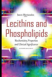 Lecithins & phospholipids - biochemistry, properties & clinical significanc