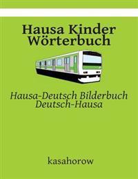 Hausa Kinder Worterbuch: Hausa-Deutsch Bilderbuch, Deutsch-Hausa