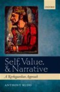 Self, Value, and Narrative: A Kierkegaardian Approach