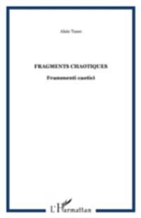 Fragments chaotiques