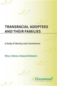 Transracial Adoptees and Their Families: A Study of Identity and Commitment
