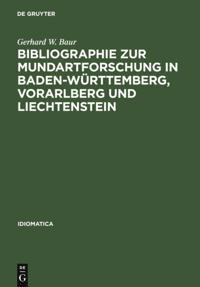 Bibliographie zur Mundartforschung in Baden-Wurttemberg, Vorarlberg und Liechtenstein