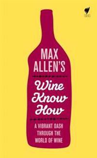 Max Allen's Wine Know How