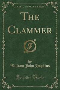 The Clammer (Classic Reprint)