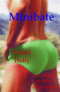 Minibate: Adventures in Male Emasculation
