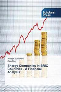 Energy Companies in Bric Countries - A Financial Analysis