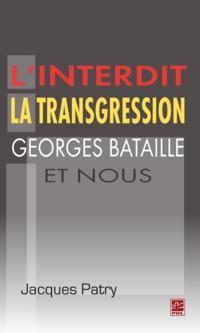 L'interdit la transgression Georges Bataille et nous