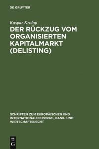 Der Ruckzug vom organisierten Kapitalmarkt (Delisting)