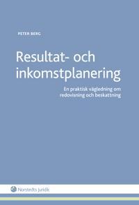 Resultat- och inkomstplanering : en praktisk vägledning om redovisning och beskattning