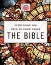 Everything You Need to Know About the Bible