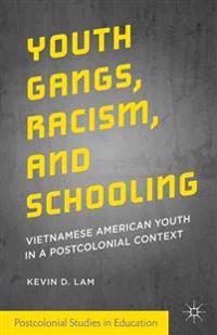 Youth Gangs, Racism, and Schooling