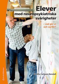 Elever med neuropsykiatriska svårigheter - - vad gör vi och varför?