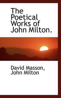 The Poetical Works of John Milton.