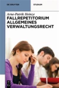 Systematisches Fallrepetitorium Allgemeines Verwaltungsrecht