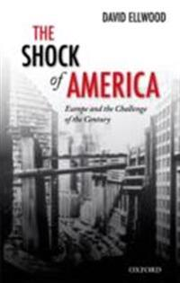 Shock of America: Europe and the Challenge of the Century