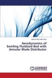 Aerodynamics of Swirling Fluidized Bed with Annular Blade Distributor