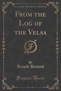 From the Log of the Velsa (Classic Reprint)